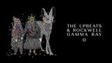 The Upbeats &amp Rockwell - Gamma Ray