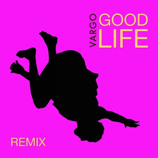 Vargo альбом Good Life (Glimmer of Blooms Mix)