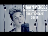 Grant Knoche - Theres Nothing Holdin Me Back (Shawn Mendes Cover)
