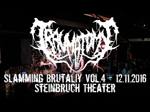 Traumatomy Live @ Slamming Brutality Vol.4 Steinbruch Theater 12.11.2016 Dani Zed