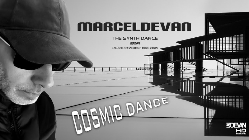 MarcelDeVan - Cosmic Dance [ Version 2018 - Italo Dance Art ]