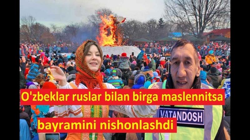 O'zbeklar ruslar bilan birga maslennitsa bayramini nishonlashdi...