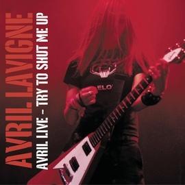 Avril Lavigne альбом Avril Live: Try To Shut Me Up