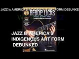 Jazz Is America's Only Indigenous Artform DEBUNKED