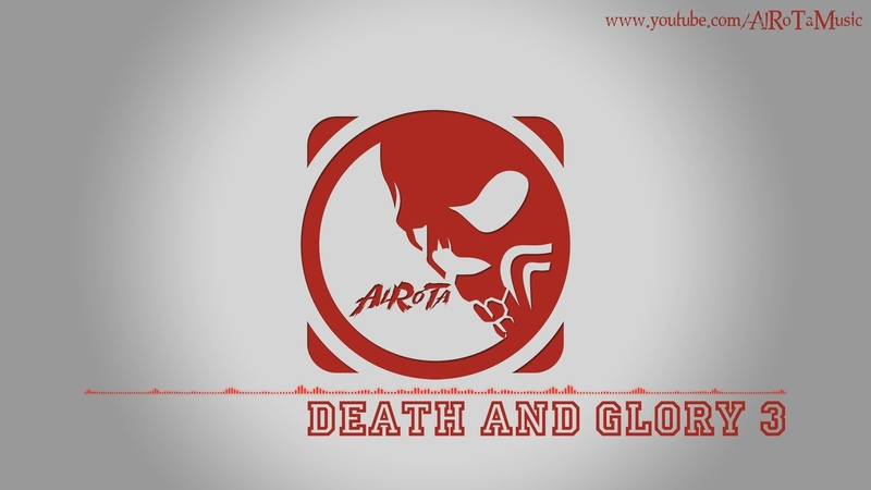 Death And Glory 3 by Johannes Bornlöf - [Action Music]