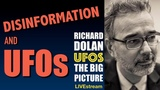 Disinformation and UFOs. Richard Dolan. UFOs the Big Picture. (live)
