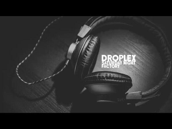 DROPLEX Saturday Night Factory 25 11 2017 Tracklist