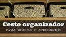 CESTO ORGANIZADOR DIY | POCFazendoArte Ep. 27