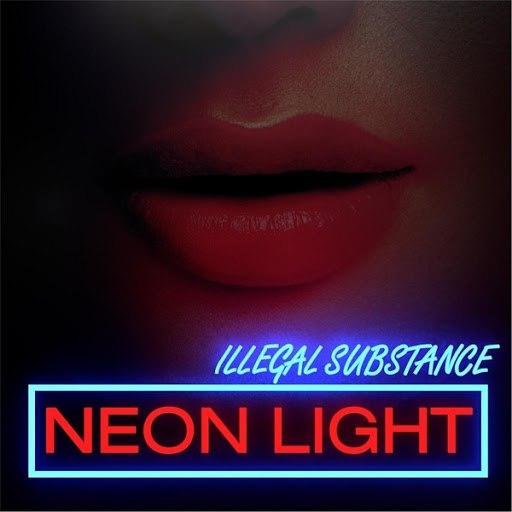 Illegal Substance альбом Neon Light