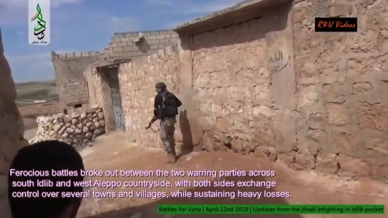Battles for Syria April 22nd 2018 Jihadi infighting updates from Idlibistan