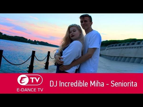 DJ Incredible Miha Seniorita Battle Edit DoubleFaBl dance group E DANCE TV