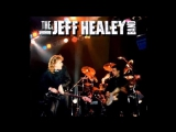 JEFF HEALEY BAND-House That Love Built
