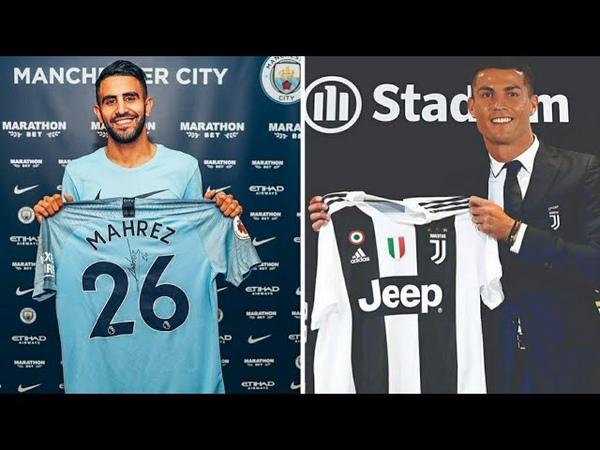 Confirmed Transfers Summer 2018/19 | Ft: Cristiano Ronaldo,Mahrez, Lucas Torreira,Tores