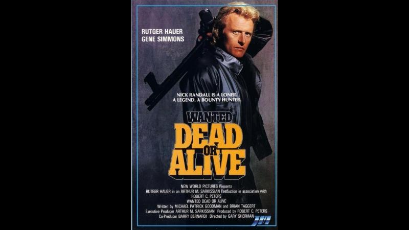 Взять живым или мёртвым / Wanted: Dead Or Alive, 1987 перевод Михалёва