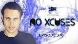 EDX - No Xcuses Episode 376