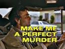 42. Идеальное преступление / Make Me a Perfect Murder