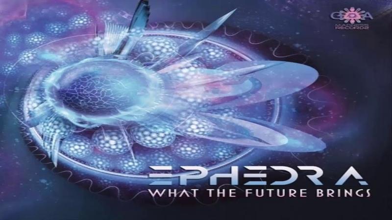 EPHEDRA - What The Future Brings 2018 [Full Album]
