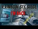 Tom Clancy`s RainBowSix siege I'm back