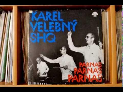 Karel Velebny SHQ - Parnas (1981, Supraphon) full album