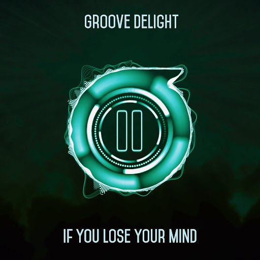 Groove Delight альбом If You Lose Your Mind