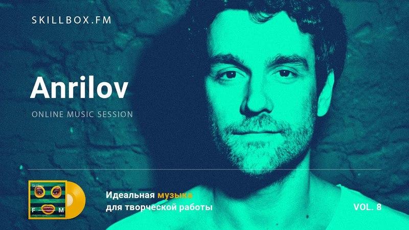 Anrilov @ Online Music Session Vol 8