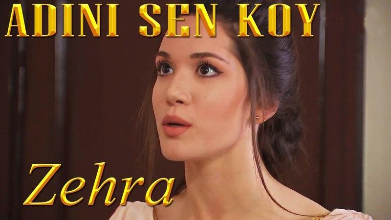 Adını Sen Koy\ Zehra\Ты назови\красивая музыка и красивая девушка...