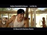 Hailee Steinfeld Alesso Let Me Go (DJ Mexx DJ Karimov Remix) (httpsvk.comvidchelny)