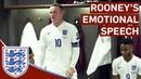 Emotional Wayne Rooney Gives Heartfelt Changing Room Speech | Inside Access