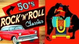 Top Classic Rock and Roll Of Various Artists - Greatest Hits Of The 50s Original Mix Full Album