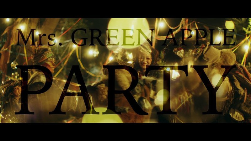 Mrs. GREEN APPLE - PARTY