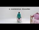 Конверсионное растройство a conversion disorder