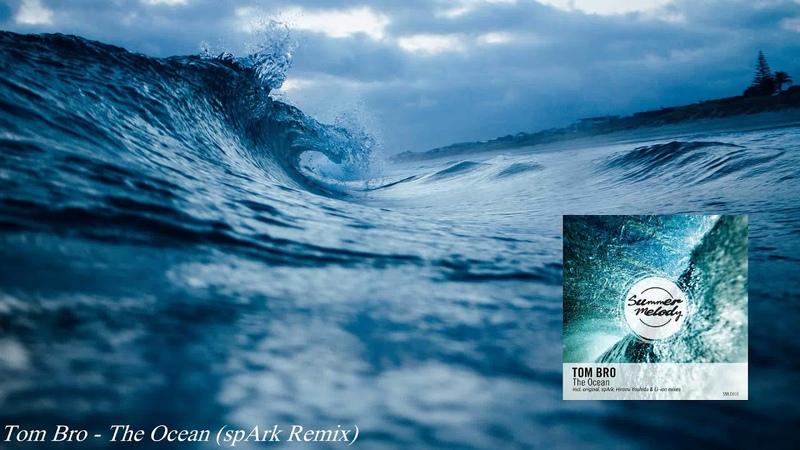 Tom Bro - The Ocean (spArk Remix) [Summer Melody]