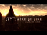 Aviators - Let There Be Fire (feat. Miracle of Sound) (Dark Souls Song - Symphonic Rock)
