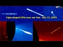 Cigar-shaped UFOs near our Sun - July 15, 2018 НЛО возле Солнца
