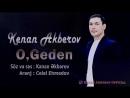 Kenan Akberov - O, Geden (qezel) yep yeni 2018 ( 720 X 1280 ).mp4