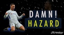 Eden Hazard 2018 Ultimate Skills Show Sublime Dribbles Assists And Goals