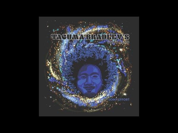 Tacuma Bradley's Unity Band - Joint Effort [Full Album]