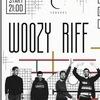 Woozy Riff | 10.02 | Темнеет