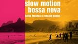 Slow Motion Bossa Nova - Celso Fonseca e Ronaldo Bastos (video-lyrics v