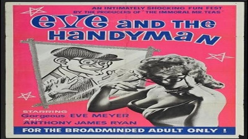1961-Russ Meyer-Eve and the Handyman- Eve Meyer Anthony-James Ryan Frank Bolger Iris Bristol Joseph Carroll