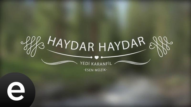 Haydar Haydar - Yedi Karanfil (Seven Cloves) - Official Audio - Esen Müzik esenmüzik