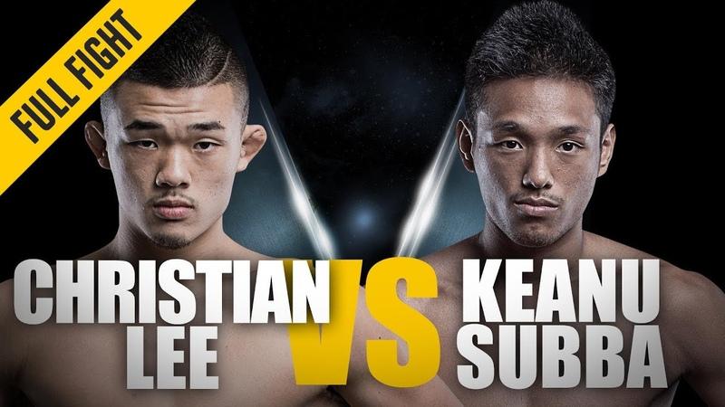 ONE: Full Fight | Christian Lee vs. Keanu Subba | No Escape | August 2017