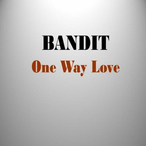 Bandit альбом One Way Love