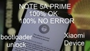 MI Note 5A Prime Bootloader Unloc Any MIUI Phone XIAOMI UNLOCK BOOTLOADER