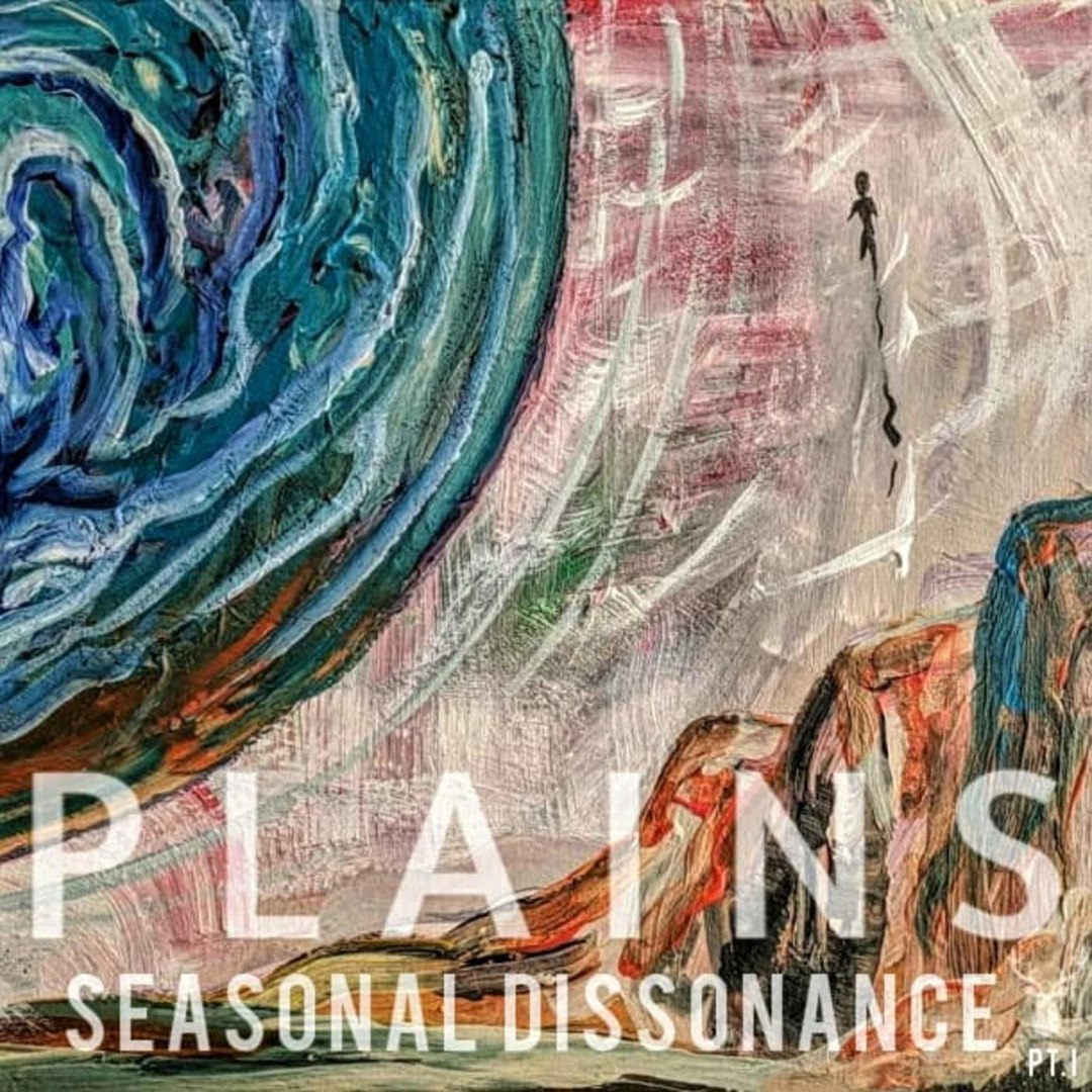 Plains - Seasonal Dissonance, Pt. 1 [EP] (2018)