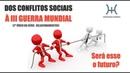 DOS CONFLITOS SOCIAIS À TERCEIRA GUERRA MUNDIAL - SERÁ ESSE O FUTURO?