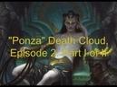 Death Cloud Ponza, Episode 2: Part 1/2 (TWO 5-0's SINCE LAST VIDEO!)