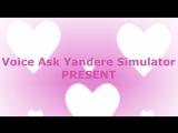 VA Yandere Simulator Мусуме Роншаку- Озвучка ответа из рисовального аска