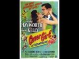 Cover Girl (1944) Rita Hayworth, Gene Kelly, Lee Bowman