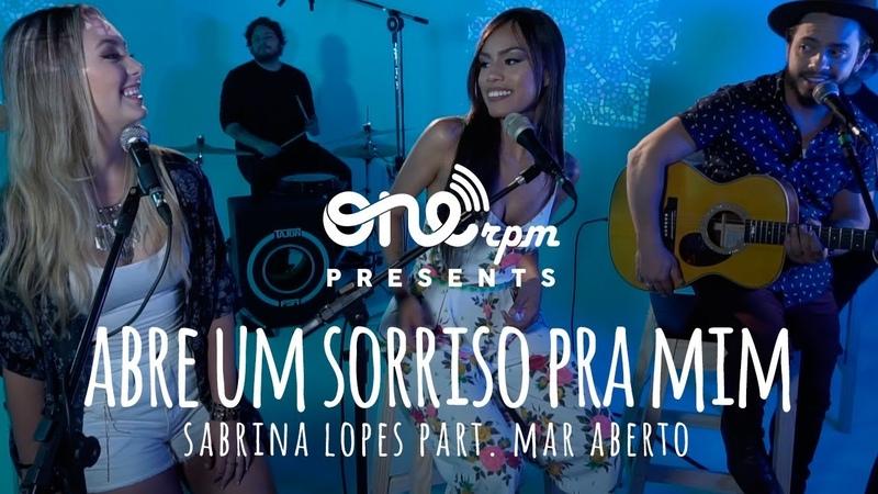 Sabrina Lopes part. Mar Aberto - Abre um Sorriso - Som, Flores e Poesia | ONErpm Presents